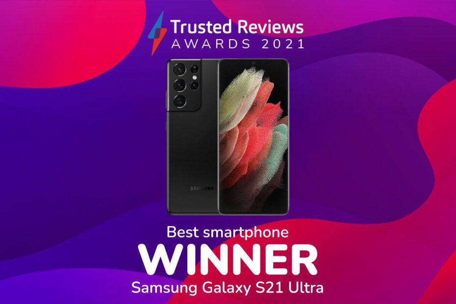 Trusted Reviews Awards: The Galaxy S21 Ultra is 2021's Best Smartphone